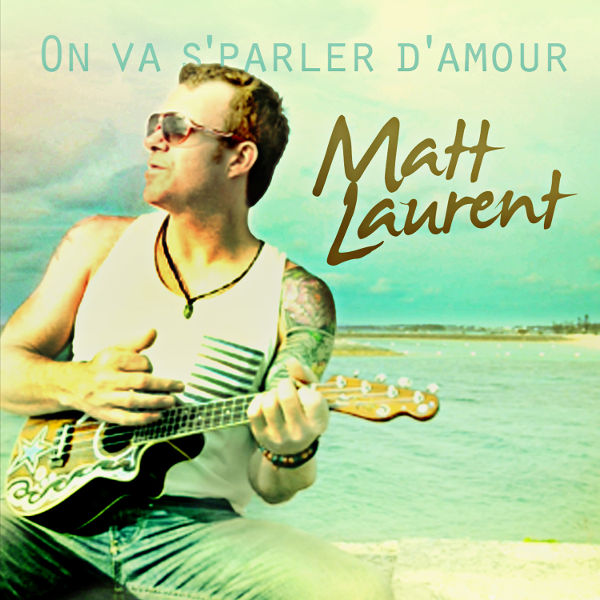 Matt_Laurent_On_Va_S_Parler_D_Amour-2.jpg