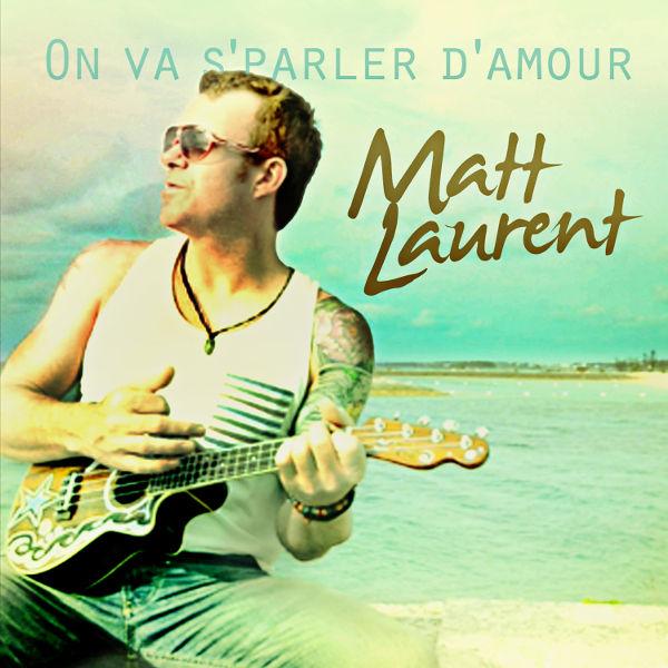 Matt_Laurent_On_Va_S_Parler_D_Amour-2.jpg